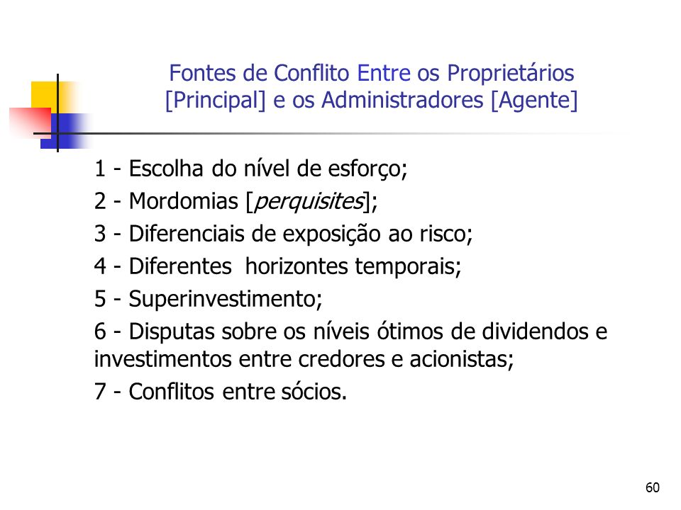 Fontes de Conflito Entre os Proprietários [Principal] e os Administradores [Agente]